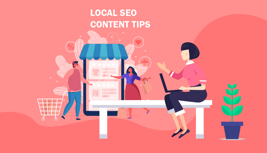 Local SEO Content Tips you Wouldn't Want to Miss